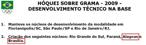 Núcleo de desenvolvimento em Brasília e Alagoas?